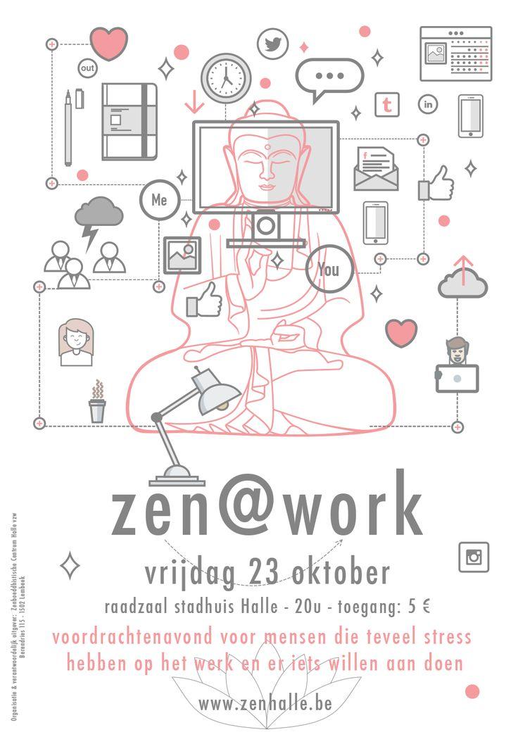 Iedereen wil een goede job, maar hoe maak je een job goed? Voordrachtenavond op 23/10 in het stadhuis van Halle. Meer informatie: http://www.zenhalle.be/zen-at-work/