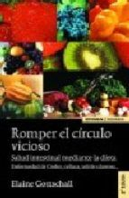 romper el circulo vicioso: salud intestinal mediante la dieta. en fermedad de crohn, celiaca, colitis ulcerosa (2ª ed.)-elaine gottschall-9788431323974