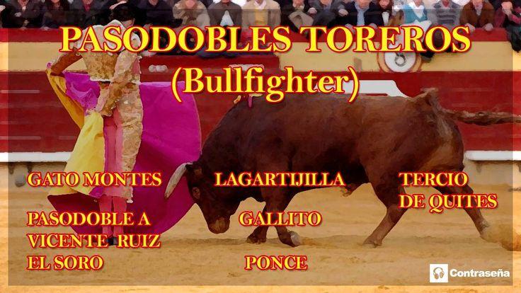 "PASODOBLES TOREROS (Pasodoble Español) Bull Fighter ""Musica Tradicional ..."