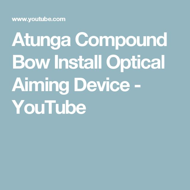 Atunga Compound Bow Install Optical Aiming Device - YouTube