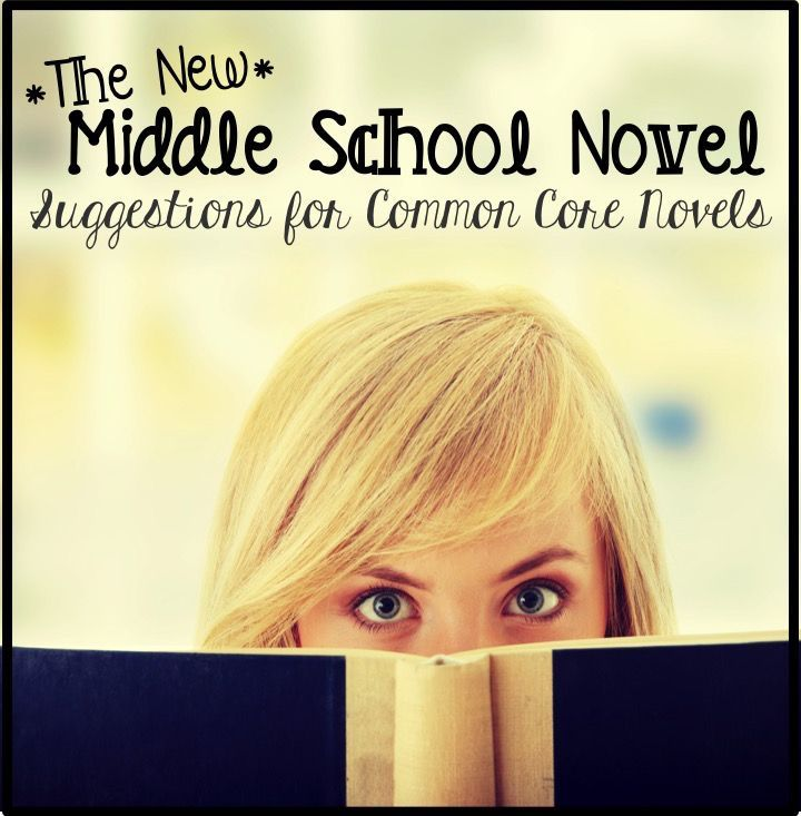 The New Middle School Novel: 5 Suggestions for Common Core Class Novels to Teach