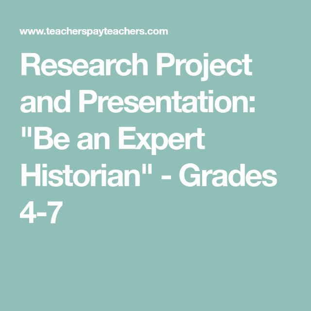"""Research Project and Presentation: """"Be an Expert Historian"""" - Grades 4-7"""