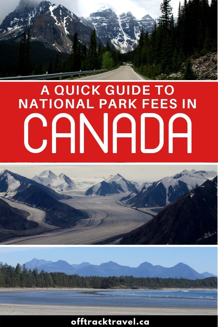 A Quick Guide To National Park Fees And Discovery Passes Canada 2019 National Park Fees National Parks Trip Canada National Parks