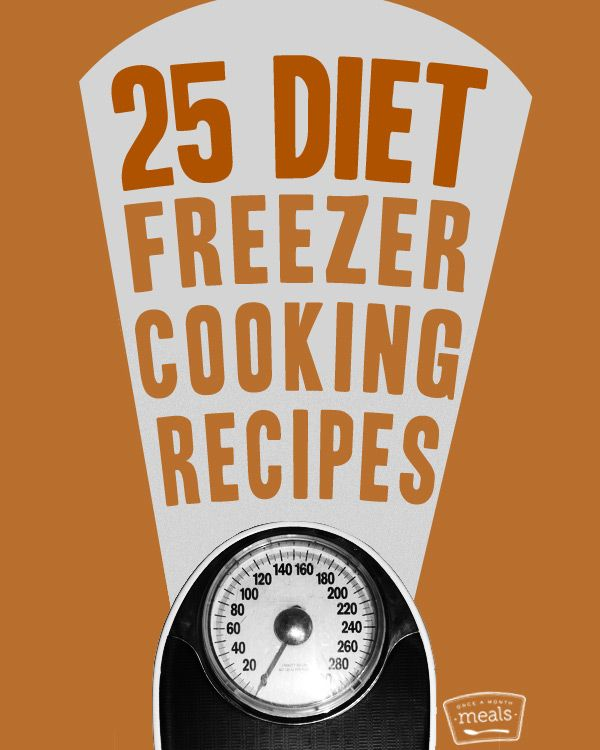 25 Diet Freezer Cooking Recipes - Once A Month Meals - OAMC - Weight Watchers Points Plus