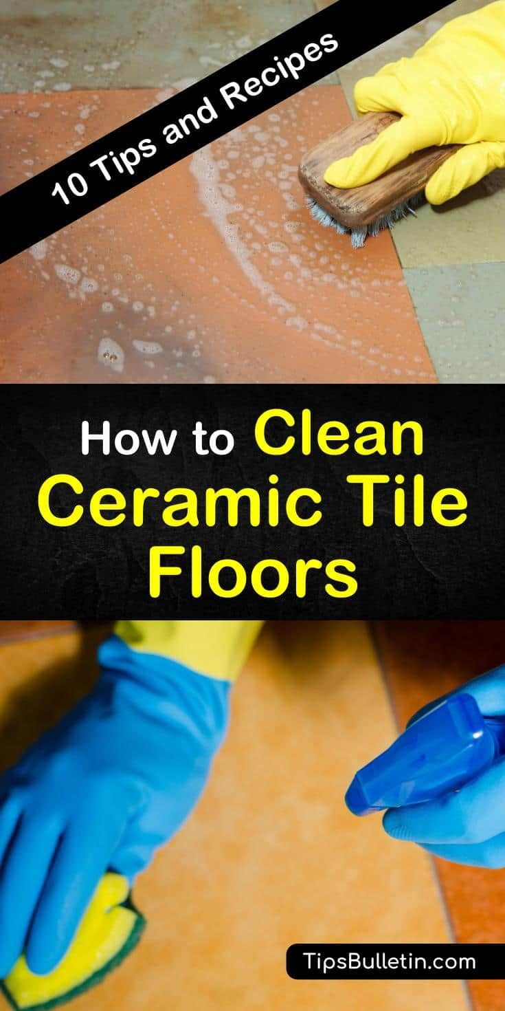 How To Clean Ceramic Tile Floors 10 Tips And Recipes Cleaning
