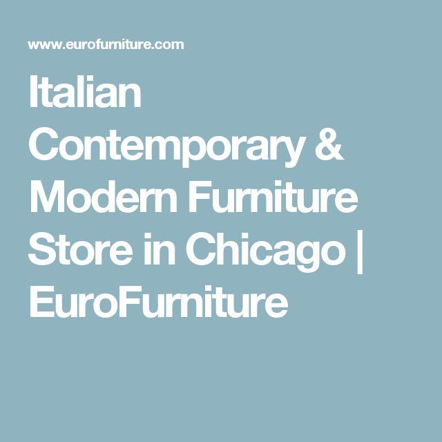 Italian Contemporary U0026 Modern Furniture Store In Chicago | EuroFurniture |  Furniture | Pinterest | Furniture Stores In Chicago, Modern Furniture  Stores And ...