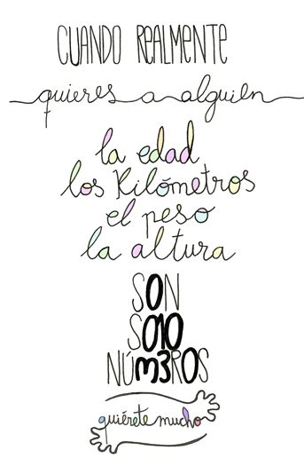 Láminas Positivas de QuiéreteMucho: Cuando realmente quieres a alguien, la edad los kilómetros, el peso y la altura,,, s0n s010 núm3r0s