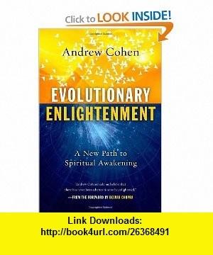 Evolutionary Enlightenment A New Path to Spiritual Awakening (9781590792094) Andrew Cohen, Deepak Chopra , ISBN-10: 1590792092  , ISBN-13: 978-1590792094 ,  , tutorials , pdf , ebook , torrent , downloads , rapidshare , filesonic , hotfile , megaupload , fileserve