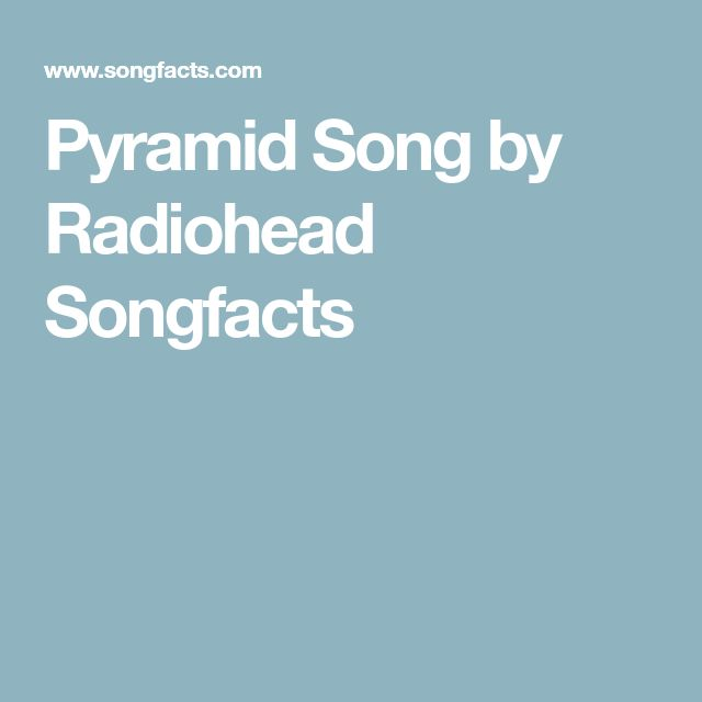 Pyramid Song by Radiohead Songfacts