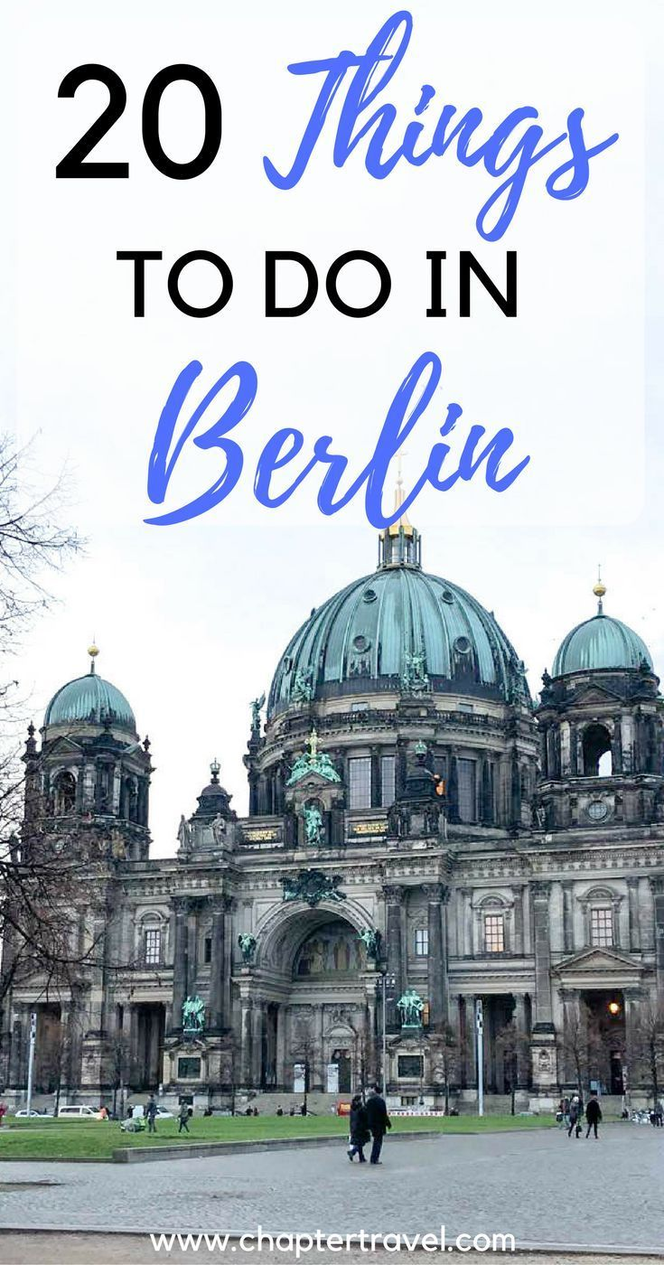 Complete Guide For A First Time Visit In Berlin With 20 Things To Do And More Berlin Travel Germany Travel Europe Travel