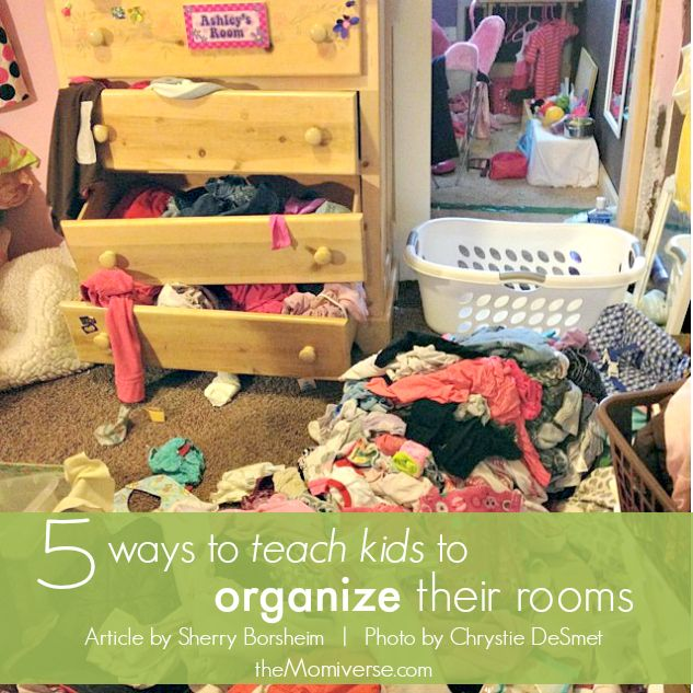 5 Ways to teach kids to organize their rooms by @Sherry Borsheim | The Momiverse