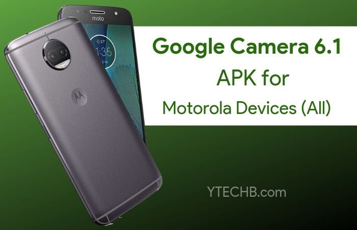 Download GCam Pixel 3 Camera APK for Moto G5, G4, G6 Plus, G5S Plus