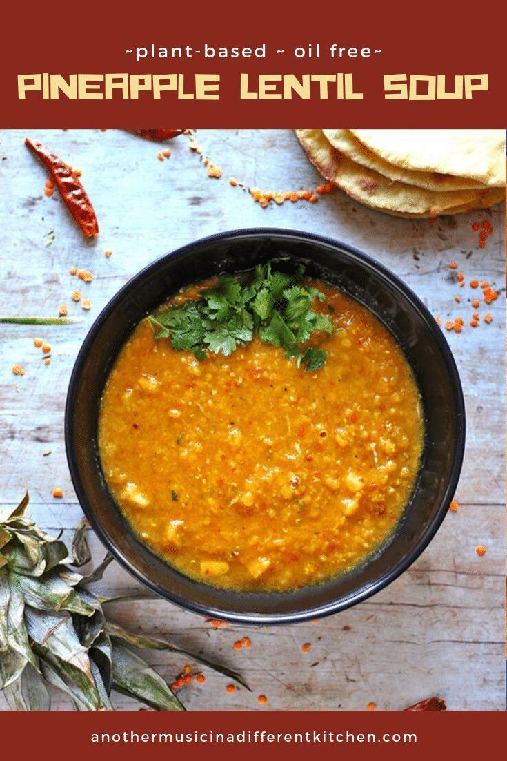 Pineapple Lentil Soup Another Music In A Different Kitchen Recipe Lentils Oil Free Vegan Recipes Lentil Soup
