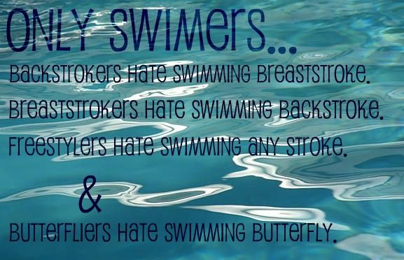 """This is so incredibly accurate except for the fact that """"swimmers"""" is spelled wrong! I still like the saying though!"""