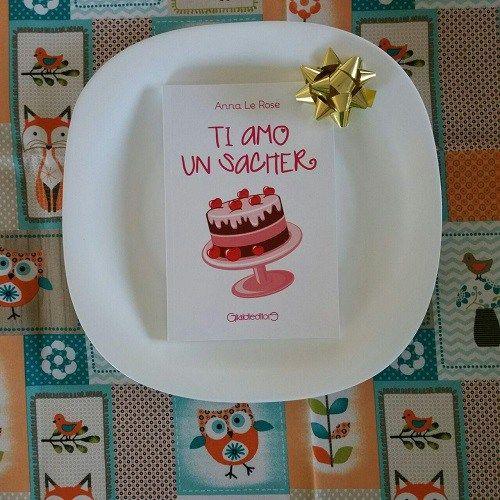 Ti amo un sacher di Anna Le Rose, Giraldi Editore