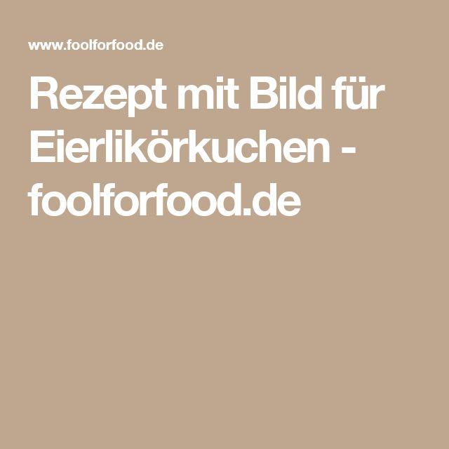 Rezept mit Bild für Eierlikörkuchen - foolforfood.de
