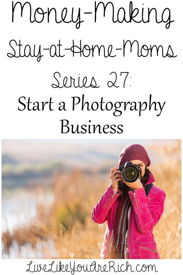 photography How to Become a Photographer as a Stay at Home Mom