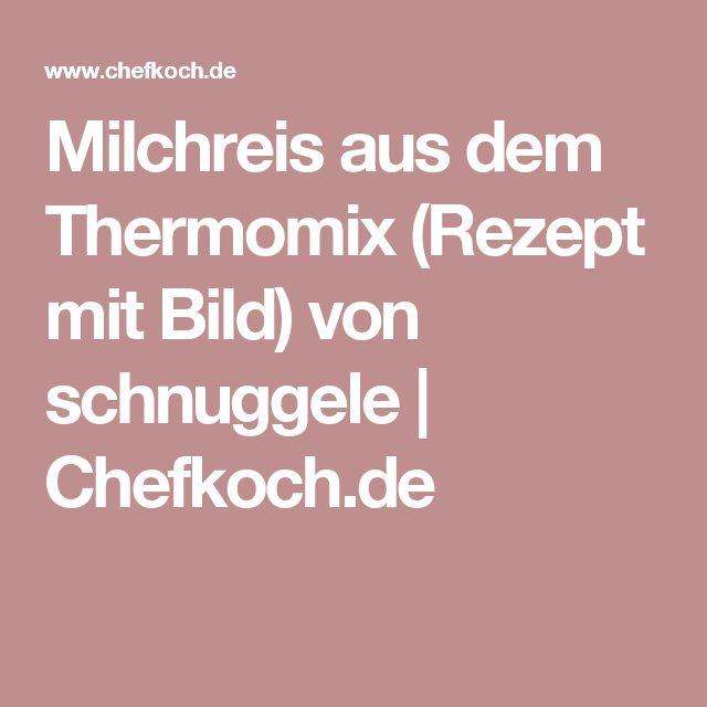 Milchreis aus dem Thermomix (Rezept mit Bild) von schnuggele | Chefkoch.de
