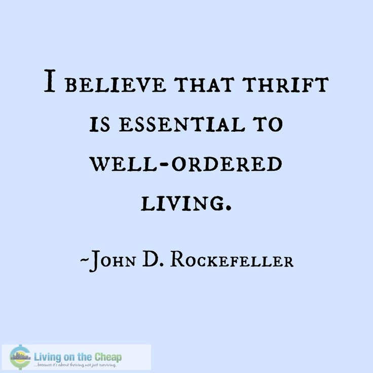 John D. Rockefeller quote, explaining why thrift is essential - via Living on the Cheap