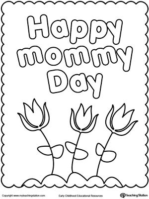 "Happy Mother's Day Coloring Page: Celebrate mommy by giving her this printable coloring page with flowers and the sign ""Happy Mommy Day""."