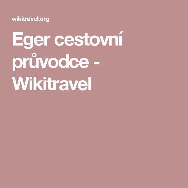 Eger cestovní průvodce - Wikitravel