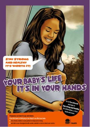 This campaign for Aboriginal women and their partners and family, aims to raise awareness about drug and alcohol and mental health issues during or following pregnancy and the importance of staying healthy and avoiding alcohol and other drugs at this time. The campaign also promotes the availability of professional services and the role of partners and family in supporting pregnant women and women with young babies.