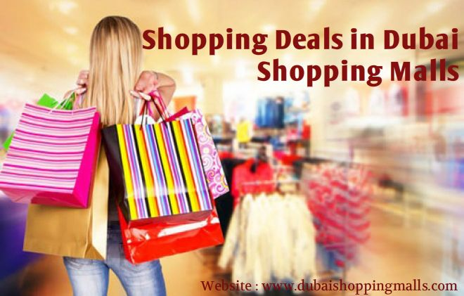 Dubaishoppingmalls.com is here to provide you the entire information about Shopping Deals in Dubai Malls.