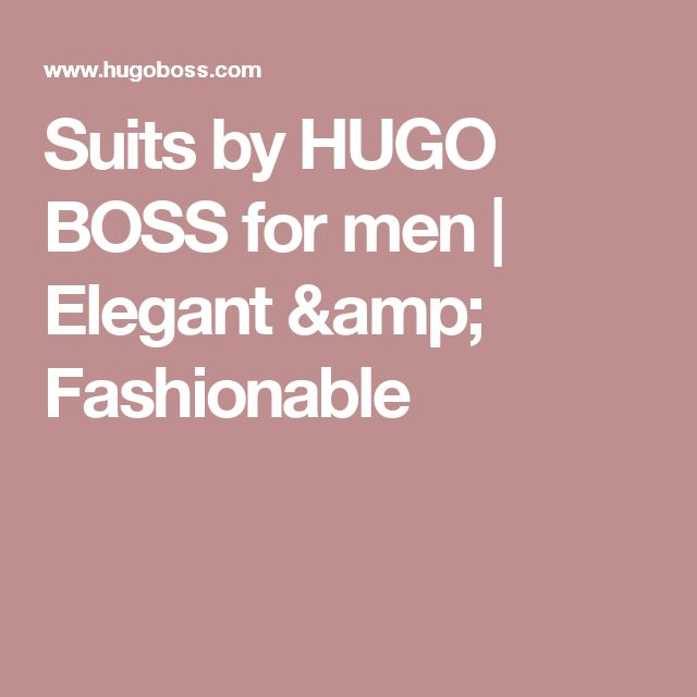 Suits by HUGO BOSS for men | Elegant & Fashionable