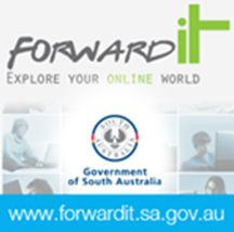 An initiative of the Government of South Australia, ForwardIT is an online learning tool designed to teach people and provide them with the skills to use the internet safely and securely, at their own pace. The information and resources will enable users to increase their digital literacy skills, confidence and knowledge to allow them to take advantage of broadband to enhance their daily personal, work, leisure and family lives.