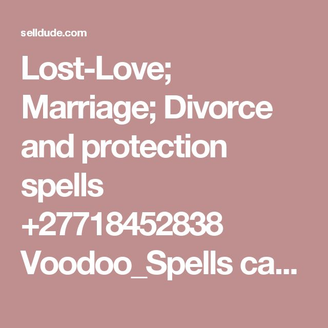 Lost-Love; Marriage; Divorce and protection spells +27718452838 Voodoo_Spells caster in USA,UK, AU