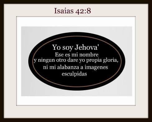 ~Isaias 42:8~