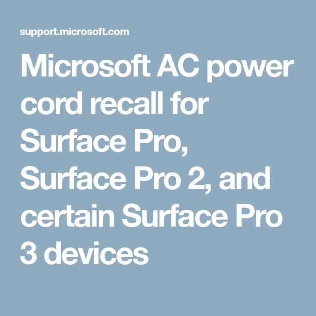 Microsoft AC power cord recall for Surface Pro, Surface Pro 2, and certain Surface Pro 3 devices