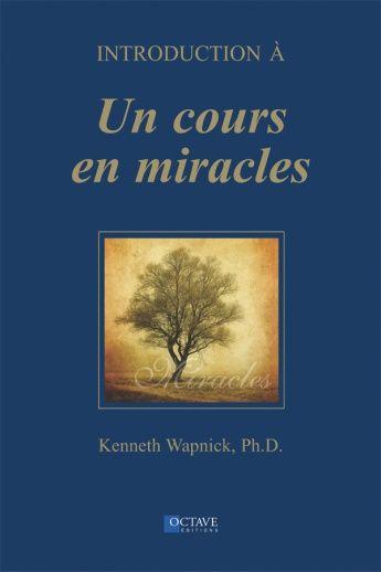 Introduction à Un cours en miracles | Les Éditions Octave