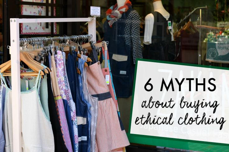 6 Myths that keep people from exploring ethical clothing options.