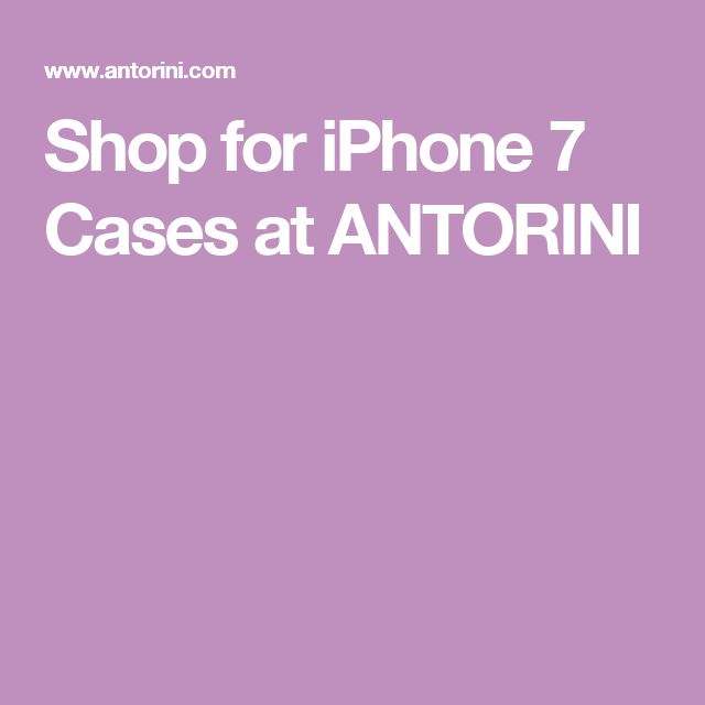 Shop for iPhone 7 Cases at ANTORINI