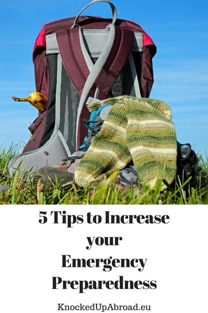 5 Tips to Increase your Emergency Preparedness | Knocked Up Abroad