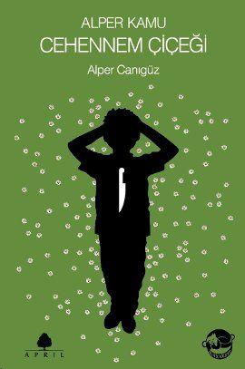 Alper Kamu Cehennem Çiçeği, Alper Canıgüz'den kahkaha ve gözyaşının iç içe geçtiği büyülü bir serüven. www.idefix.com/kitap/alper-kamu-cehennem-cicegi-alper-caniguz/tanim.asp?sid=SNP6QTECO8AGWTNTF185