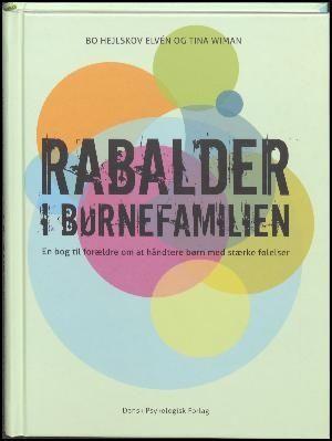 : Rabalder i børnefamilien : en bog til forældre om at håndtere børn med stærke følelser