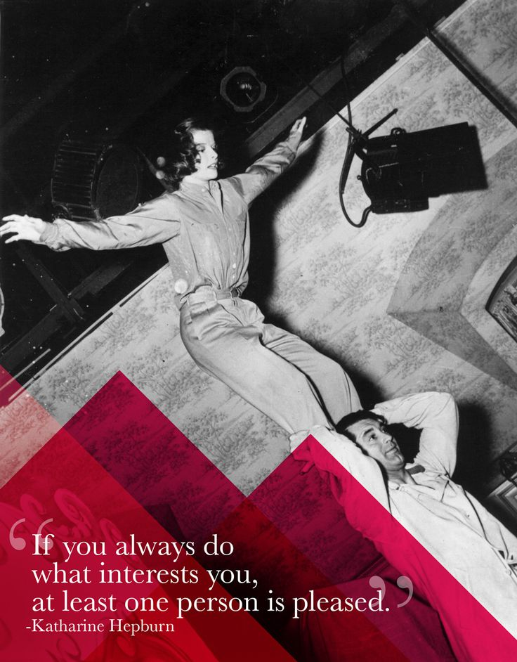 If you always do what interests you, at least one person is pleased   15 Katharine Hepburn Quotes Every Woman Should Live By