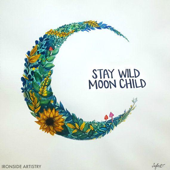 Stay Wild, Moon Child - Ironside Artistry