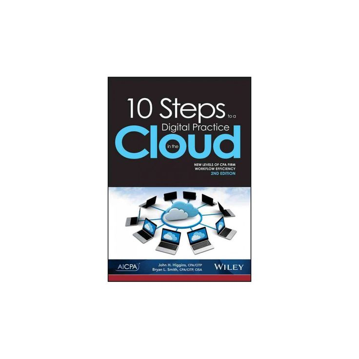 10 Steps to a Digital Practice in the Cloud (Paperback) (John H. Higgins)