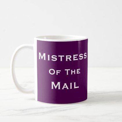 #Mistress Mail Woman Mail Room Funny Nickname Coffee Mug - #office #gifts #giftideas #business