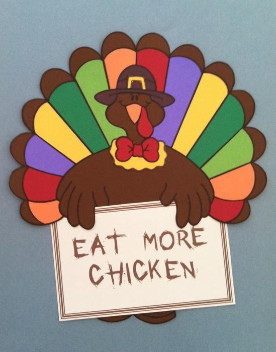 Eat More Chicken - Thanksgiving Bulletin Board Idea
