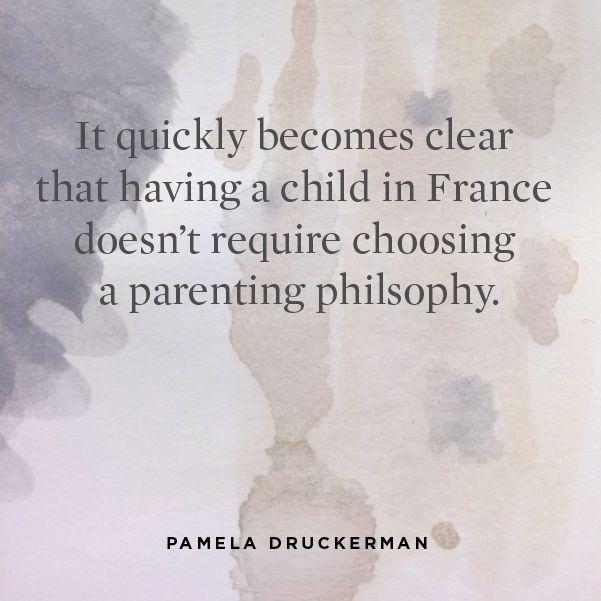 "Pamela Druckerman is the author of ""Bringing Up Bébé"""