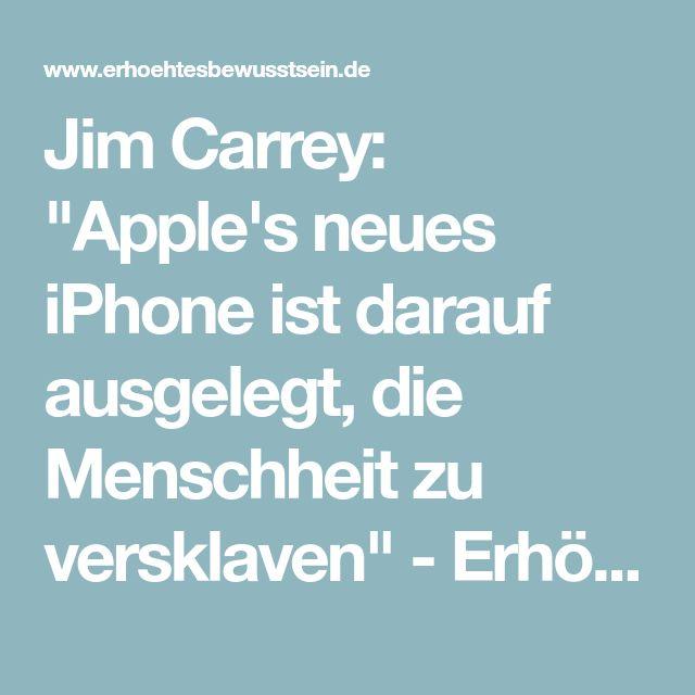 """Jim Carrey: """"Apple's neues iPhone ist darauf ausgelegt, die Menschheit zu versklaven"""" - Erhöhtes Bewusstsein"""