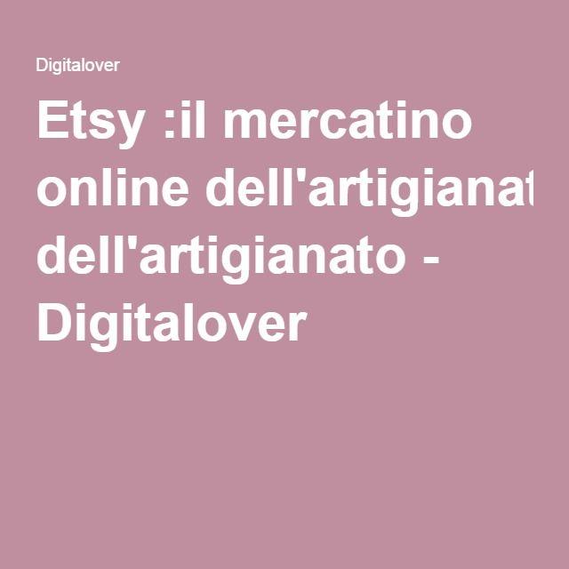 Etsy :il mercatino online dell'artigianato - Digitalover