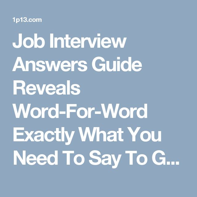 Job Interview Answers Guide Reveals Word-For-Word Exactly What You Need To Say To Get Hired. Management level sample interview questions and answers