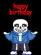 Hey Sans. It's my sisters birthday and he loves... - All Sans, All The Time