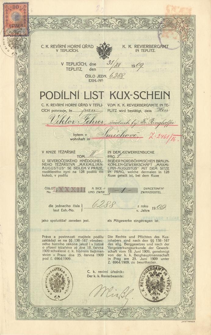 """Severočeské hnědouhelné těžařstvo """"Maxmilian-Augustus"""" se sídlem v Praze (Nordböhmische Braunkohlen-Gewerkschaft """"Maxmilian-Augustus"""" mit dem Sitze in Prag). Kux-Schein (Podílní list). Teplice, 1909."""