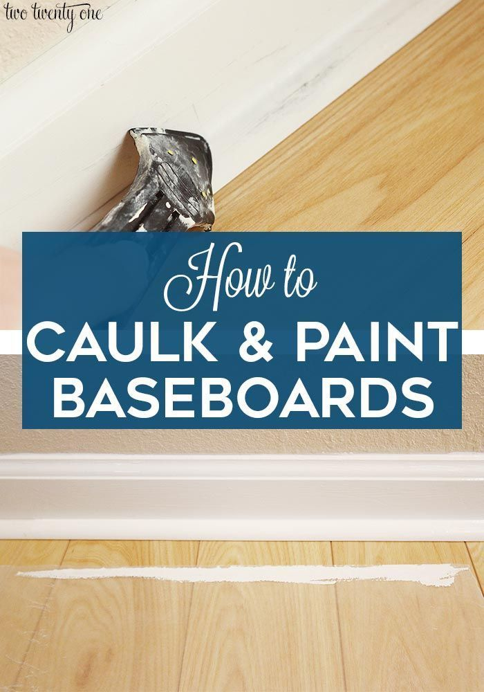 Caulking Painting Baseboards Tips And Tricks Painting Baseboards Baseboards Caulk Paint